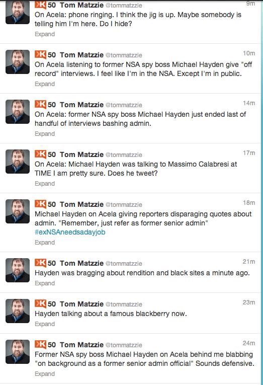 """""""El ex jefe de la NSA Michael Hayden en Acela detrás de mi parloteaba 'sobre antecedentes como ex alto funcionario de gobierno' Suena defensivo"""", tuiteó Matzzie a las 16:20, más de una hora después de que el tren expreso saliera de Washington rumbo a Nueva York. """"En Acela escuchando al ex jefe de la NSA Michael Hayden dar entrevistas 'off record'. Me siento como si estuviera en la NSA. Excepto que estoy en público""""."""
