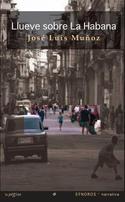 Portada de la novela Llueve sobre La Habana, de José Luis Muñoz