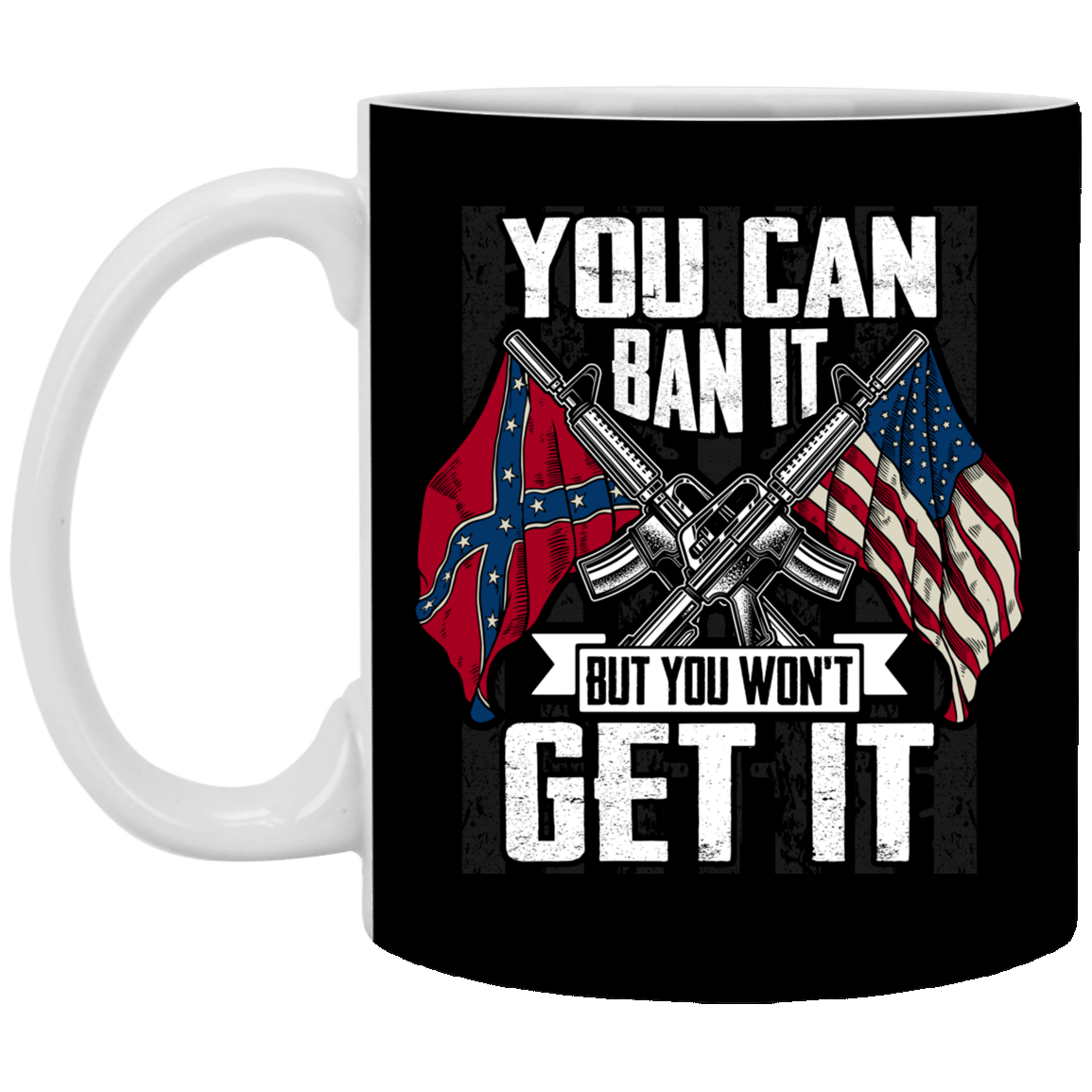 you can ban it but you won t get it american confederate flag ceramic coffee mug water bottle