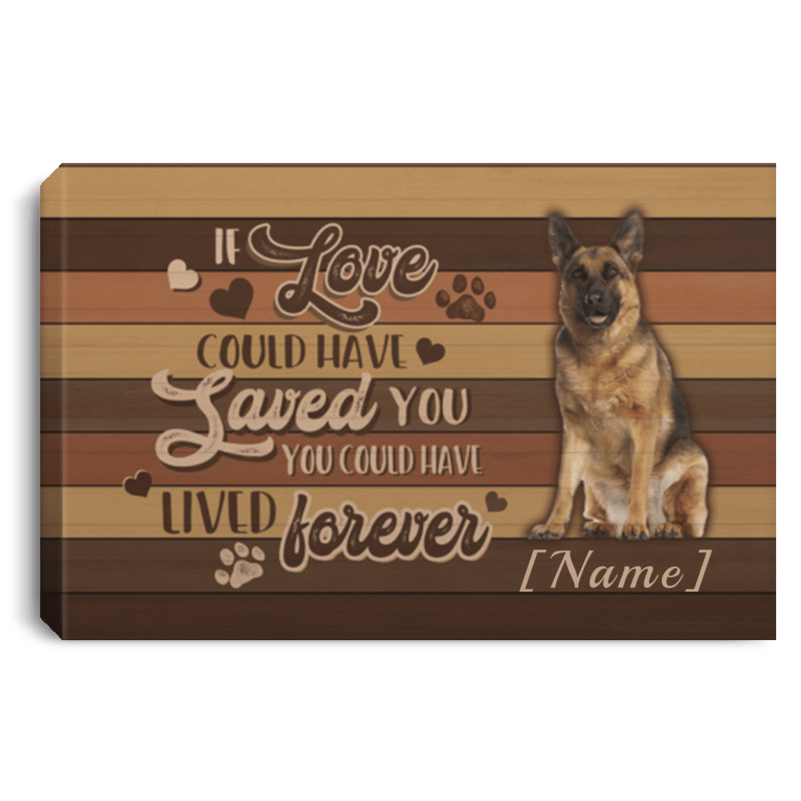 personalized if love could have saved you you could have lived forever german shepherd framed canvas poster