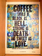 Coffee Should Be Black As Hell, Strong As Death, And Sweet As Love.