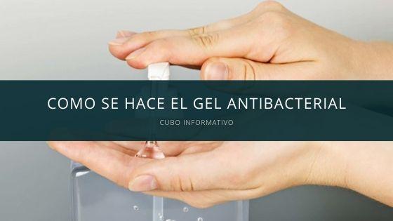 Como se hace el Gel Antibacterial