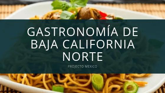 gastronomia de baja californoa norte - Platillos tipicos de la region