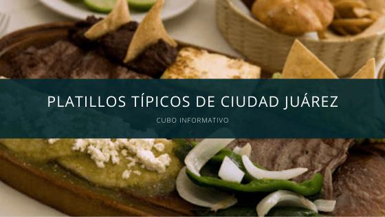Platillos típicos de Ciudad Juárez