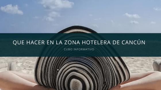Que hacer en la Zona Hotelera de Cancún