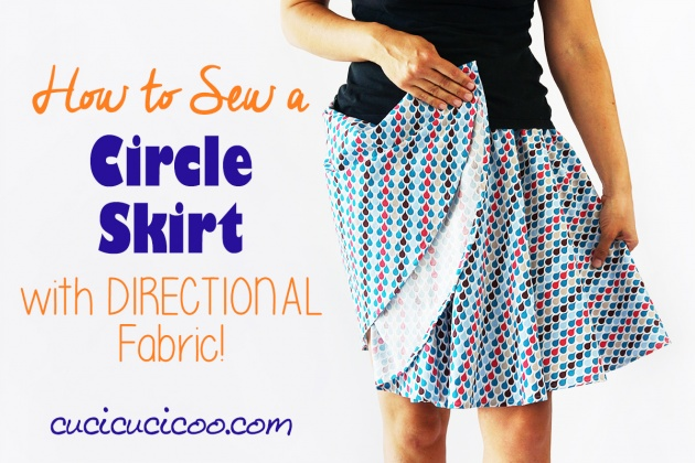 Sewing tutorial: Sew a circle skirt from directional fabric, with free pattern