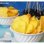 Chips fatte in casa ricetta finger food