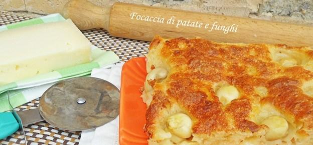 Focaccia di patate e funghi