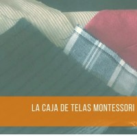 La caja de telas Montessori. Montessori low cost