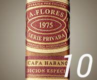 No. 10 A. Flores 1975 Serie Privada Capa Habano SP52