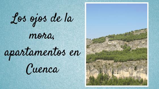 Los ojos de la mora, apartamentos en Cuenca