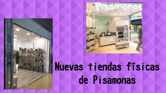 Nuevas tiendas físicas de Pisamonas