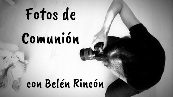 Fotos de Comunión con Belén Rincón