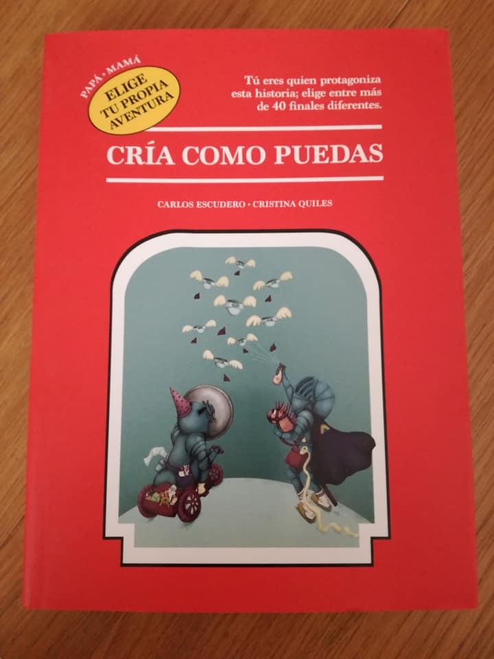 Cría como puedas el libro de Carlos Escudero y Cristina Quiles un imprescindible en nuestros 7 libros para regalar a una madre