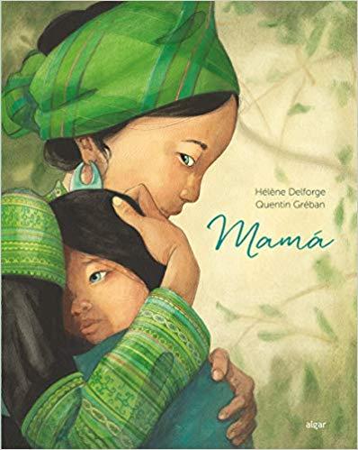 Mamá es un álbum ilustrado que no puede faltar en nuestros 7 libros para regalar a una madre