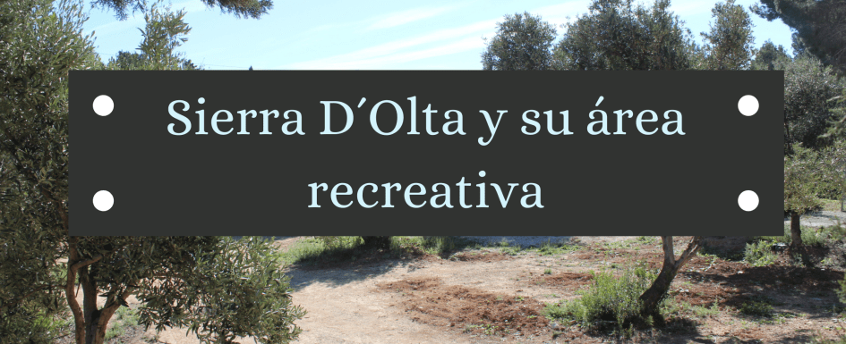 Sierra d´olta y su área recreativa