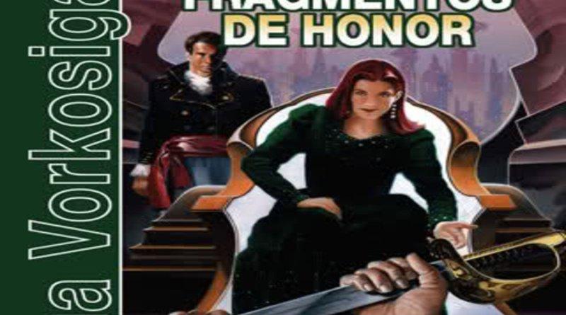Fragmentos de Honor Precuela de la Saga de Vorkosigan