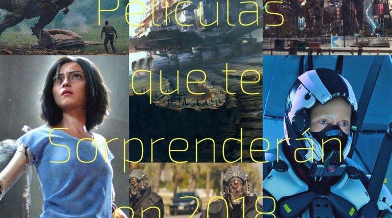 Películas que te Sorprenderán en 2018