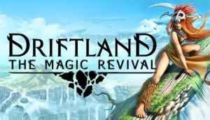 Driftland The magical Revival