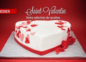 dossier recettes saint valentin - Dossier : Recettes pour la Saint-Valentin
