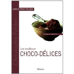 Les meilleurs choco-délices par Christophe Felder