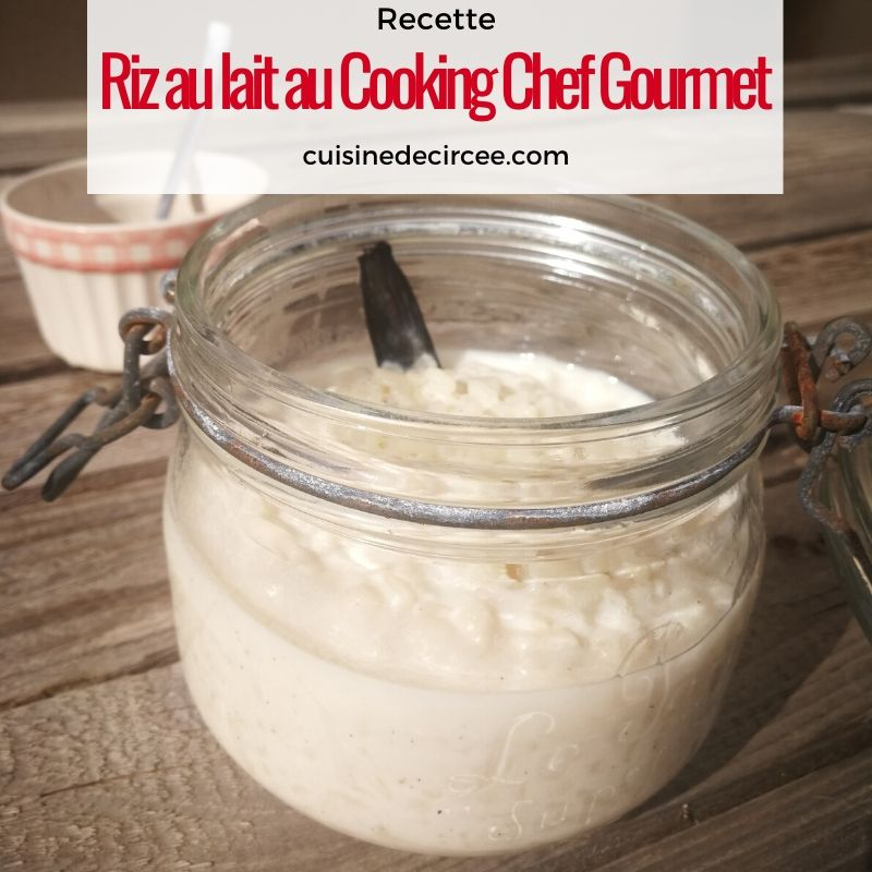 Mon riz au lait au Cooking Chef Gourmet