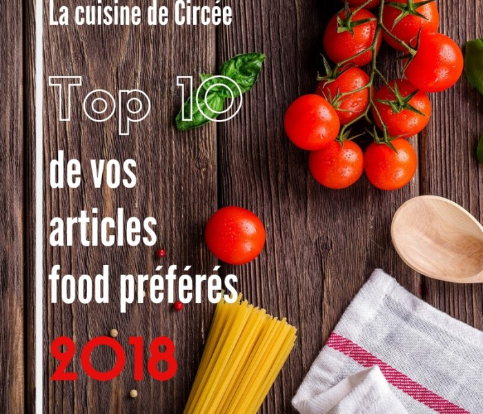 Top 10 de vos articles food préférés en 2018