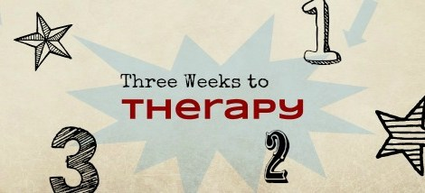 Three Weeks to Therapy