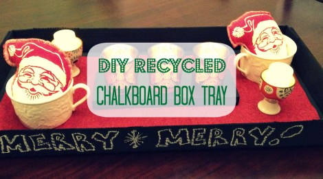 DIY Recycled Chalkboard Box Tray