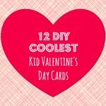 12 DIY Coolest Kid Valentine's Day Cards