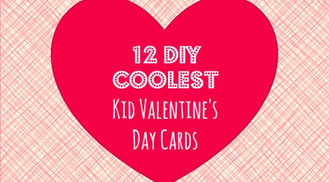 12 DIY Coolest Kid Valentine\'s Day Cards