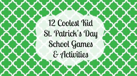 12 Coolest Kid St. Patrick's Day School Games & Activities