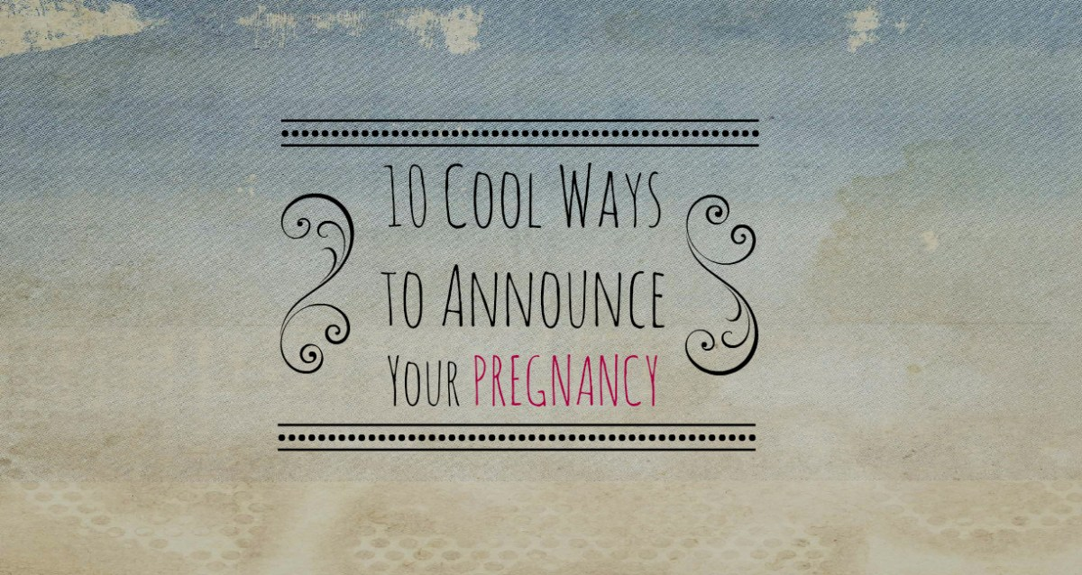 10 Cool Ways to Announce Your Pregnancy