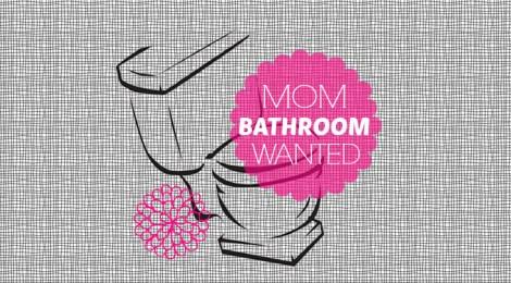Mom Bathroom Wanted