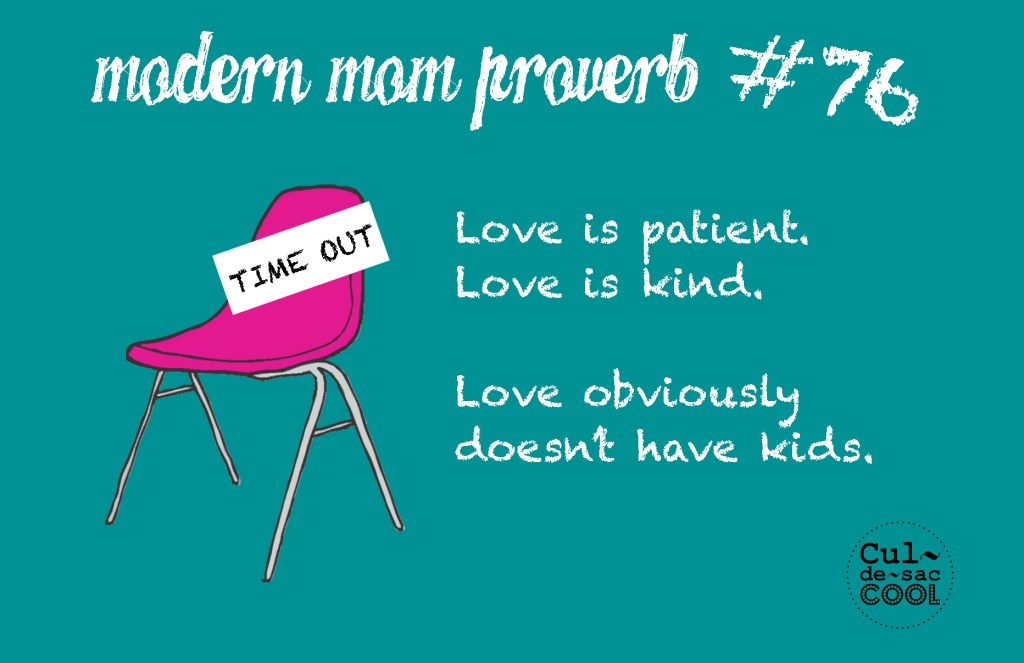 Modern Mom Proverb #76 Love is Patient