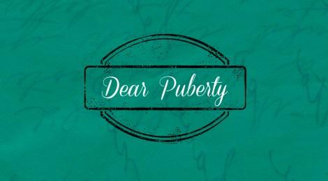 Dear Puberty
