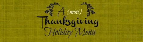 A Mini Thanksgiving Holiday Menu