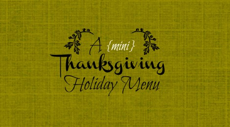 A Mini Thanksgiving Holiday Menu