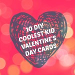 10 DIY Coolest Kid Valentine's Day Cards
