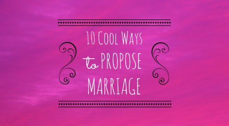 10 Cool Ways to Propose Marriage