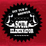 Household Tipology — DIY Tub & Shower SCUM ELIMINATOR