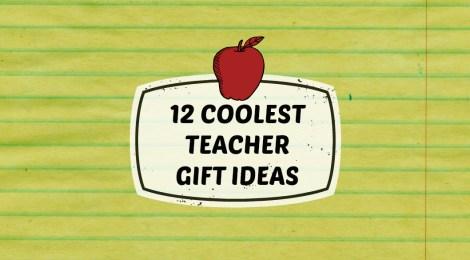 12 Coolest Teacher Gift Ideas