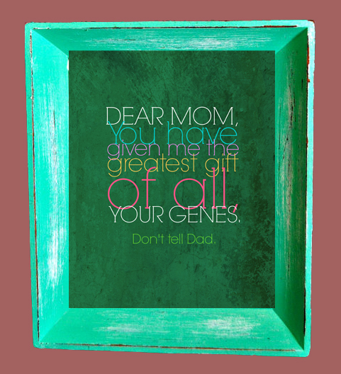 DIY Printable Mother's Day Print 'Mom Genes' frame