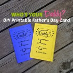 DIY Printable Father's Day Card — Who's Your Daddy?