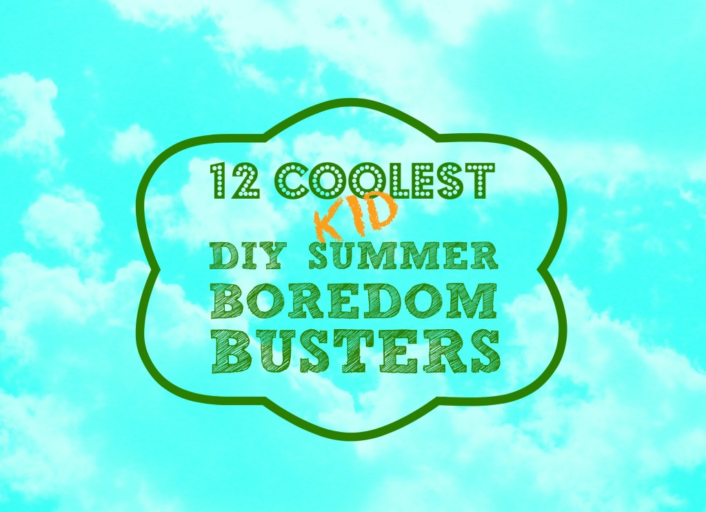 DIY Summer Boredom Busters Cover