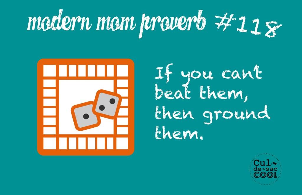 Modern Mom Proverb #118