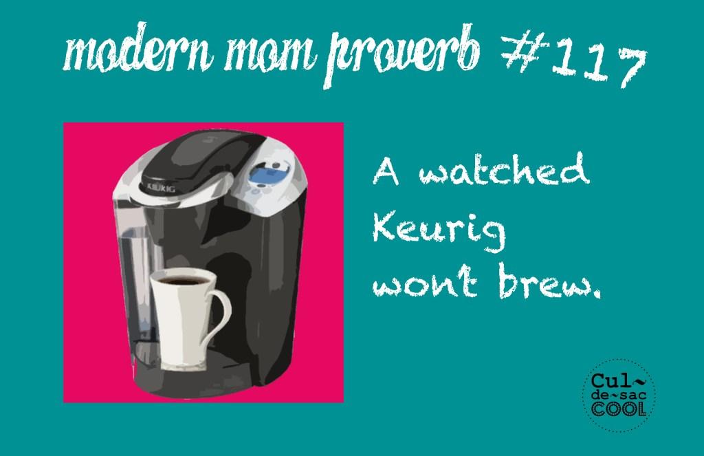Modern Mom Proverb #117 Keurig