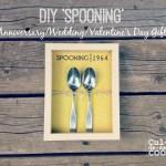 DIY 'Spooning' Anniversary/Wedding/Valentine's Day Gift