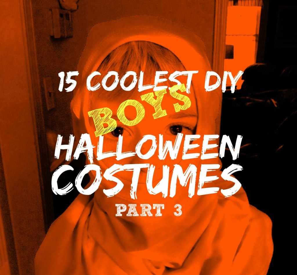 15 COOLEST DIY BOYS HALLOWEEN COSTUMES COVER