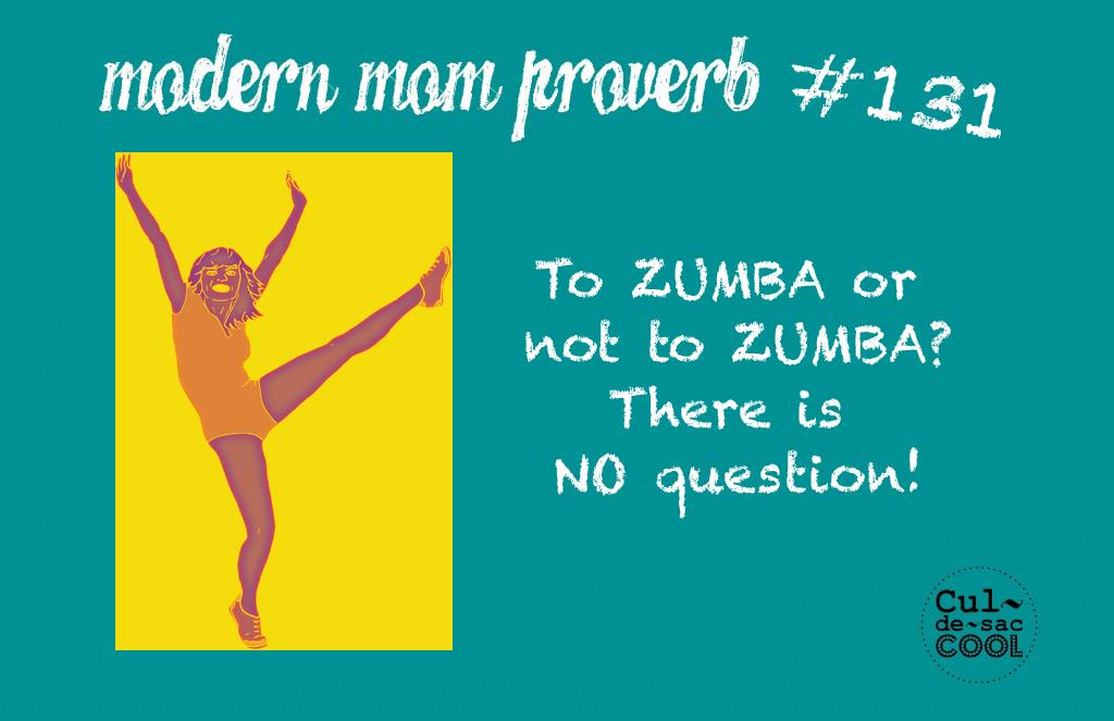Modern Mom Proverb #131 Zumba